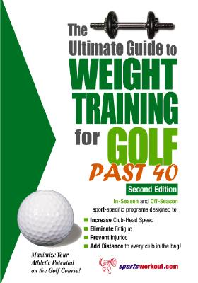 The Ultimate Guide to Weight Training for Golf Past 40 - Price, Robert G
