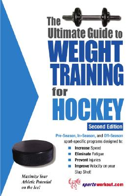 The Ultimate Guide to Weight Training for Hockey - Price, Robert G