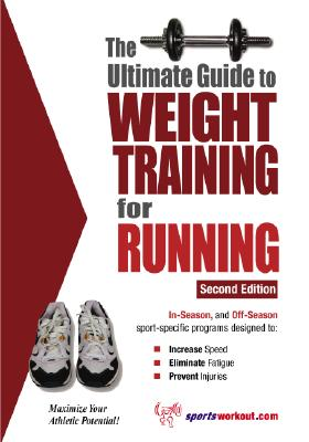 The Ultimate Guide to Weight Training for Running - Price, Robert G