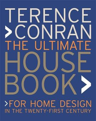 The Ultimate House Book: For Home Design in the 21st Century - Conran, Terence