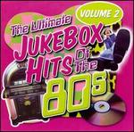 The Ultimate Jukebox Hits of the '80s, Vol. 2