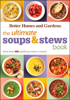 The Ultimate Soups & Stews Book: More Than 400 Satisfying Meals in a Bowl - Miller, Jan (Editor)