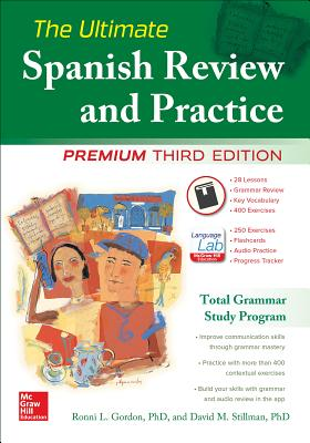 The Ultimate Spanish Review and Practice, 3rd Ed. - Gordon, Ronni L., and Stillman, David M.