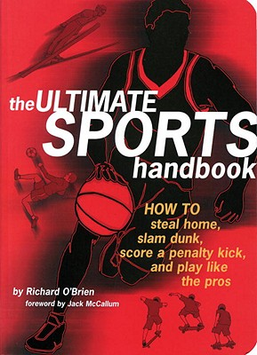 The Ultimate Sports Handbook - O'Brien, Richard, and McCallum, Jack (Foreword by)