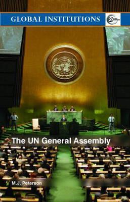 The UN General Assembly - Peterson, M J