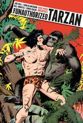 The Unauthorized Tarzan - Gill, Joe