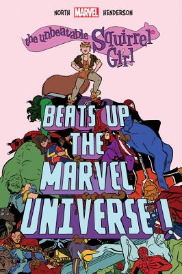 The Unbeatable Squirrel Girl Beats Up the Marvel Universe - Marvel Entertainment, and North, Ryan, and Henderson, Erica