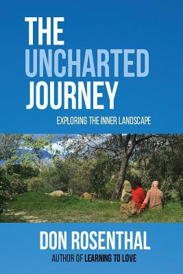 The Uncharted Journey: Exploring the Inner Landscape - Rosenthal, Don