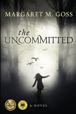 The Uncommitted - Goss, Margaret M