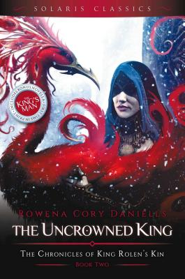 The Uncrowned King - Daniells, Rowena Cory