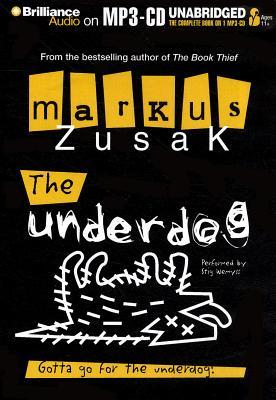 The Underdog - Zusak, Markus, and Wemyss, Stig (Performed by)