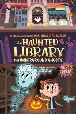 The Underground Ghosts #10: A Super Special - Butler, Dori Hillestad