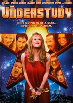 The Understudy - David Conolly; Hannah Davis
