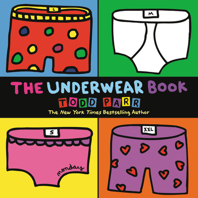 The Underwear Book - Parr, Todd