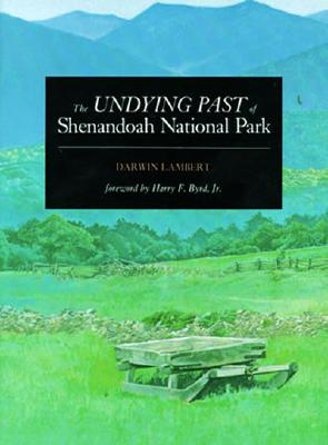 The Undying Past of Shenandoah National Park - Lambert, Darwin
