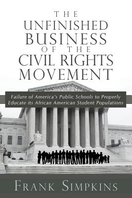 The Unfinished Business of the Civil Rights Movement - Simpkins, Frank