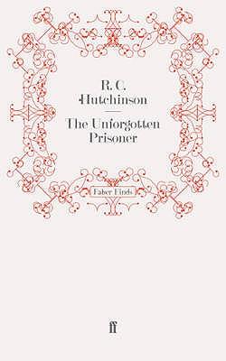 The Unforgotten Prisoner - Hutchinson, R.C.