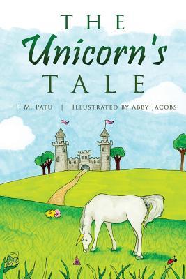 The Unicorn's Tale - Patu, I M
