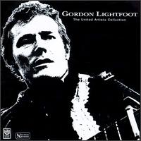 The United Artists Collection - Gordon Lightfoot