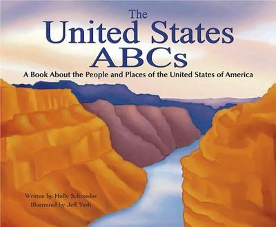 The United States ABCs: A Book about the People and Places of the United States of America - Schroeder, Holly