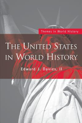 The United States in World History - Davies, Edward J II