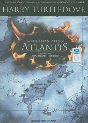 The United States of Atlantis: A Novel of Alternate History - Turtledove, Harry, and McLaren, Todd (Narrator)