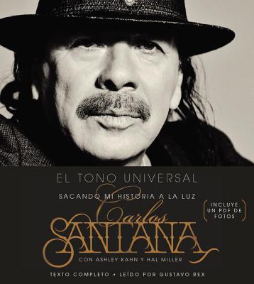 The Universal Tone: Bringing My Story to Light - Davis, Jonathan (Read by), and Santana, Carlos, and Kahn, Ashley