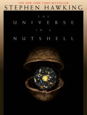 The Universe in a Nutshell - Hawking, Stephen