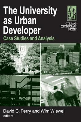 The University as Urban Developer: Case Studies and Analysis - Perry, David C