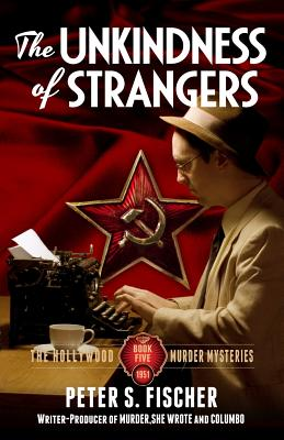 The Unkindness of Strangers - Fischer, Peter S