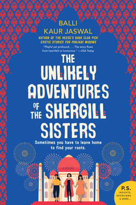 The Unlikely Adventures of the Shergill Sisters - Jaswal, Balli Kaur