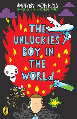 The Unluckiest Boy in the World - Norriss, Andrew
