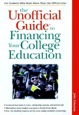 The Unofficial Guide to Financing a College Education - Turlington, Shannon R