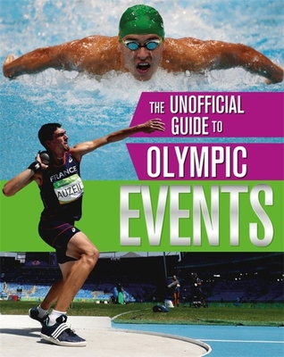 The Unofficial Guide to the Olympic Games: Events - Mason, Paul