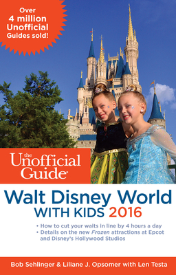 The Unofficial Guide to Walt Disney World with Kids - Sehlinger, Bob, Mr.