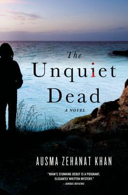 The Unquiet Dead - Khan, Ausma Zehanat