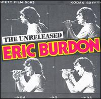 The Unreleased Eric Burdon - Eric Burdon