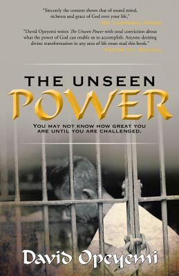 The Unseen Power: You May Not Know What You Are Worth Until You Are Challenged - Opeyemi, David