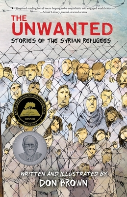 The Unwanted: Stories of the Syrian Refugees - Brown, Don
