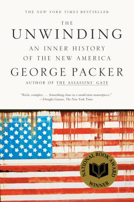 The Unwinding: An Inner History of the New America - Packer, George