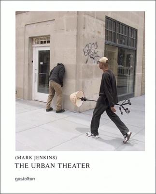The Urban Theater: Mark Jenkins - Jenkins, Mark