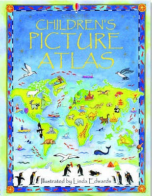 The Usborne Children's Picture Atlas - Brocklehurst, Ruth, and Edwards, Linda (Illustrator)