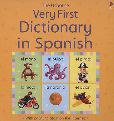 The Usborne Very First Dictionary in Spanish - Brooks, Felicity, and Young, Caroline, MPH, and Gallego, Isabel Sanchez