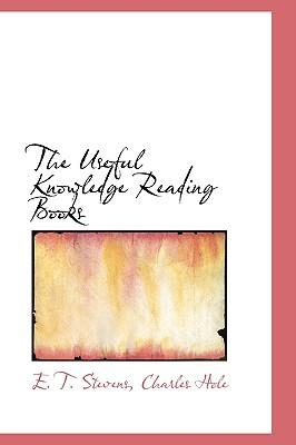 The Useful Knowledge Reading Books - Stevens, E T