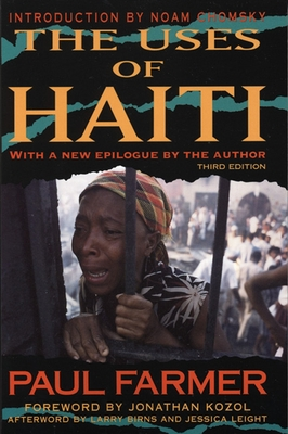 The Uses of Haiti - Farmer, Paul, and Chomsky, Noam (Introduction by), and Kozol, Jonathan (Foreword by)