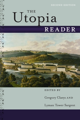 The Utopia Reader - Claeys, Gregory, Professor (Editor), and Sargent, Lyman Tower (Editor)