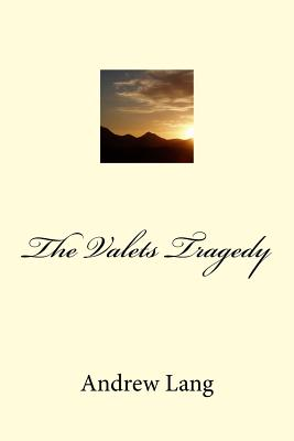The Valets Tragedy - Lang, Andrew