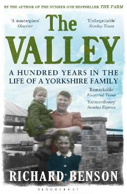 The Valley: A Hundred Years in the Life of a Yorkshire Family - Benson, Richard