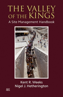 The Valley of the Kings: A Site Management Handbook - Weeks, Kent R., and Hetherington, Nigel J.