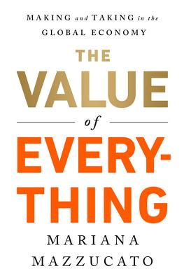 The Value of Everything - Mazzucato, Mariana